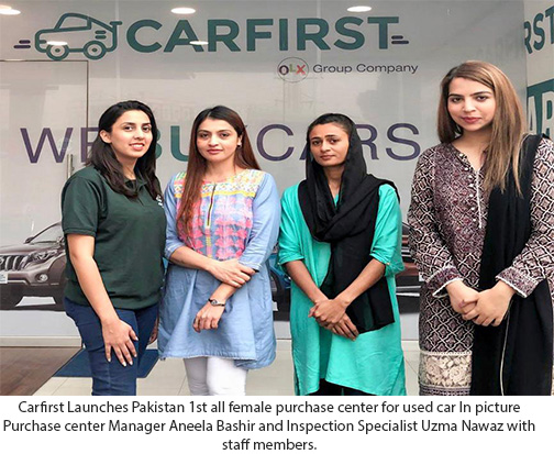CARFIRST LAUNCHES PAKISTAN'S FIRST ALL-FEMALE STAFF PURCHASE CENTER FOR USED CARS 2